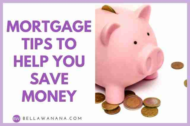 Mortgage Tips to Help You Save Money