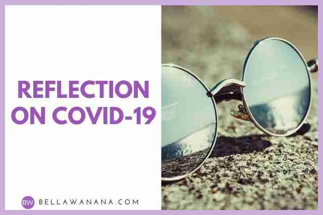Reflection on COVID-19