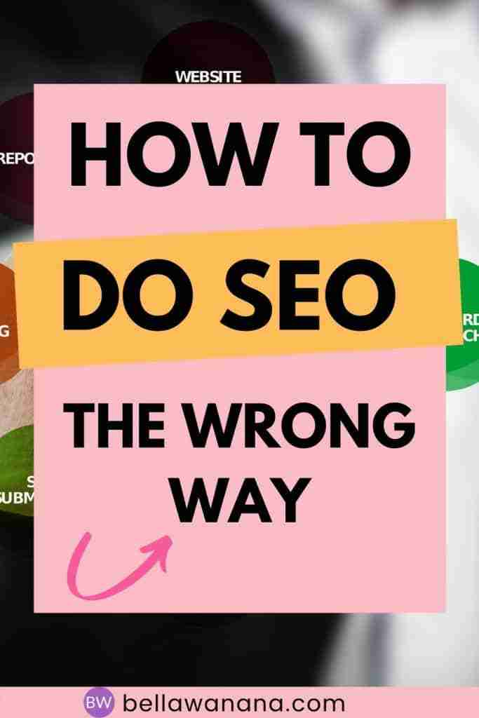 how to do SEO the wrong way