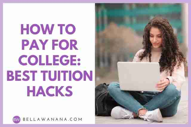 How to Pay for College: Best Tuition Hacks