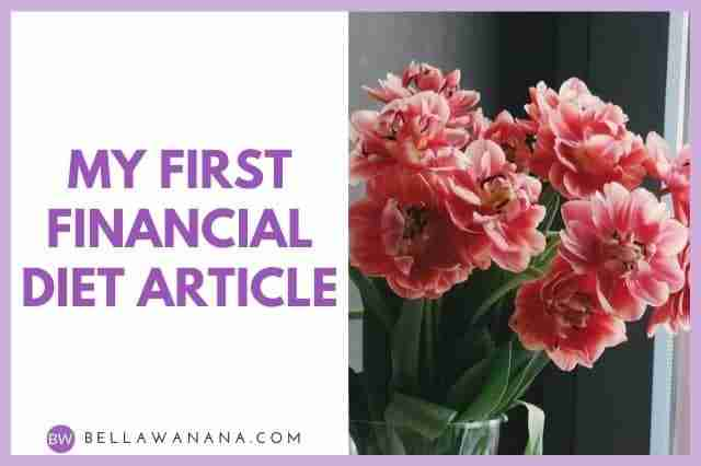 My First Financial Diet Article