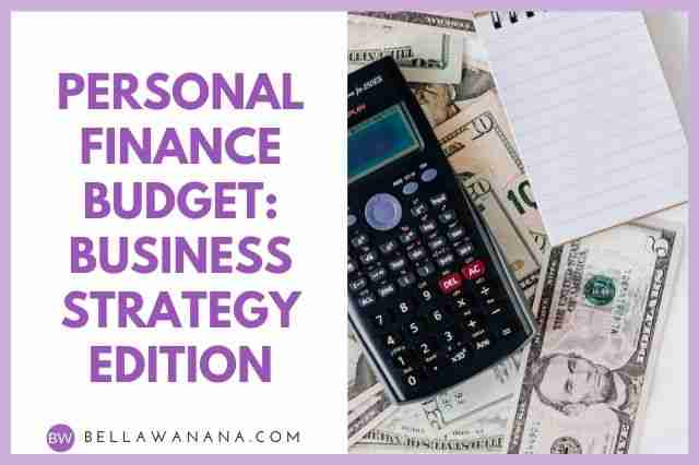 Personal Finance Budget: Business Strategy Edition