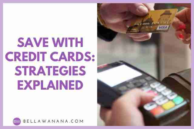 Save with Credit Cards – Strategies Explained