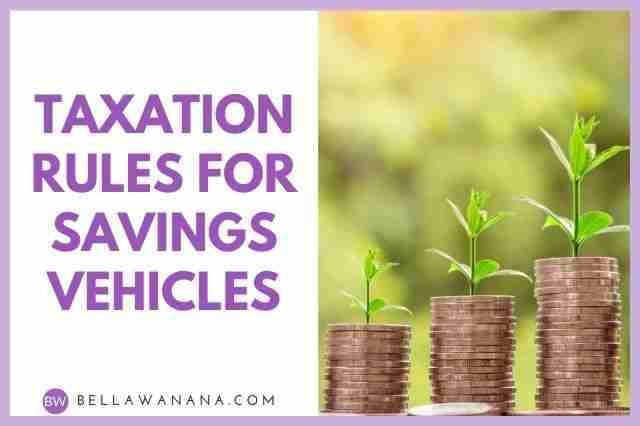 Taxation Rules for Savings Vehicles
