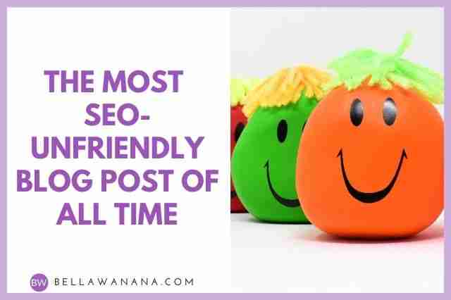 The Most SEO-UNfriendly Blog Post of All Time