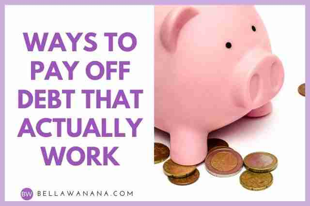 Ways to Pay off Debt that Actually Work