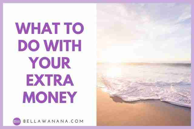 What to Do with Your Extra Money