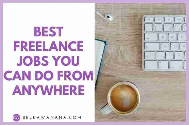 Best Freelance Jobs You Can Do From Anywhere