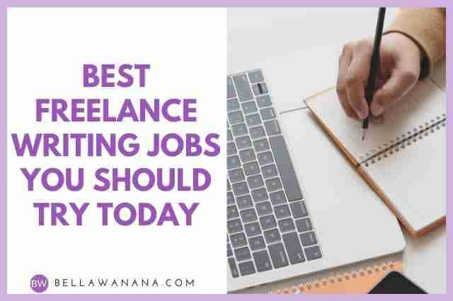 Best Freelance Writing Jobs You Should Try Today