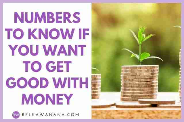 Numbers to Know if You Want to Get Good with Money