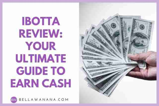 Ibotta Review Your Ultimate Guide to Earn Cash