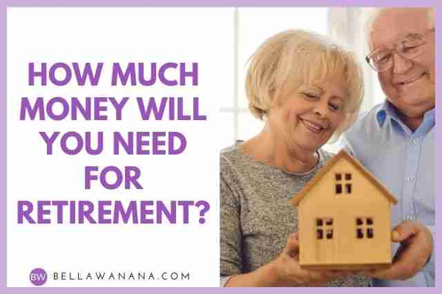 How Much Money Will You Need for Retirement?