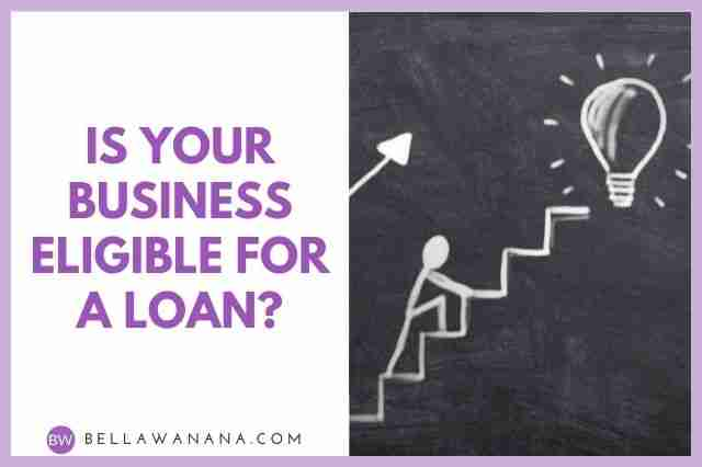 Is Your Business Eligible for a Loan?