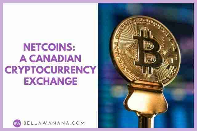 Netcoins A Canadian Cryptocurrency Exchange