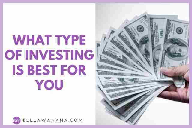 What Type of Investing is Best for You