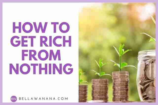 How to Get Rich from Nothing