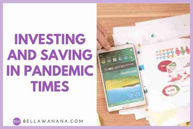 Investing and Saving in Pandemic Times