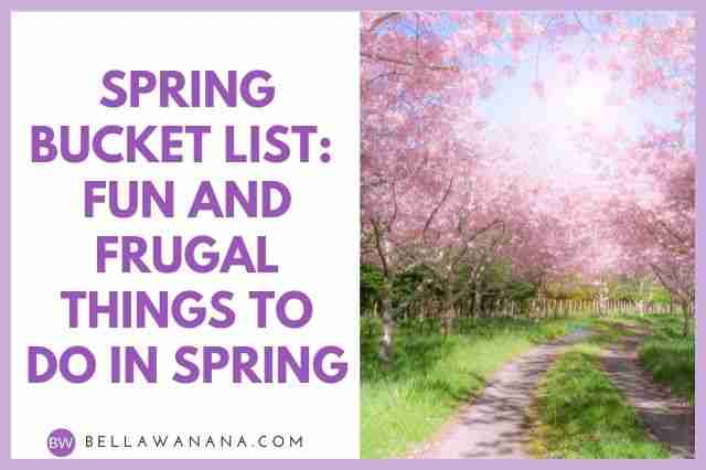 spring bucket list things to do in spring