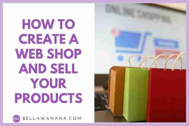 How to Create a Web Shop and Sell Your Products