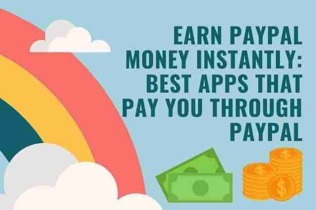 Earn PayPal Money Instantly Best Apps that Pay You through PayPal