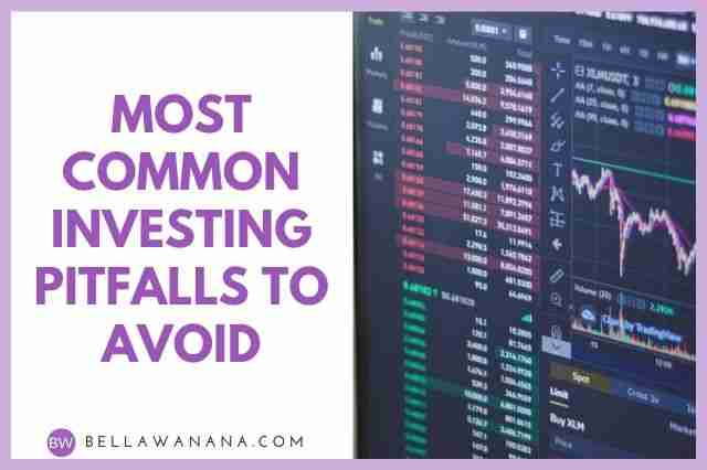 Most Common Investing Pitfalls to Avoid