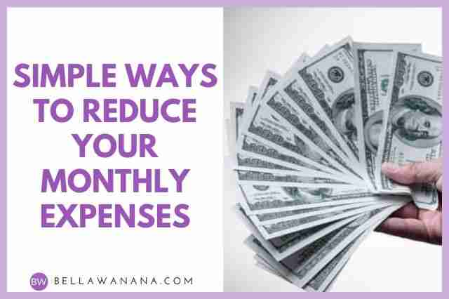 Simple Ways to Reduce Your Monthly Expenses